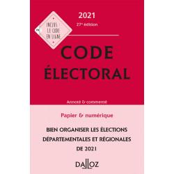 Code électoral 2021, annoté et commenté - 27e ed.