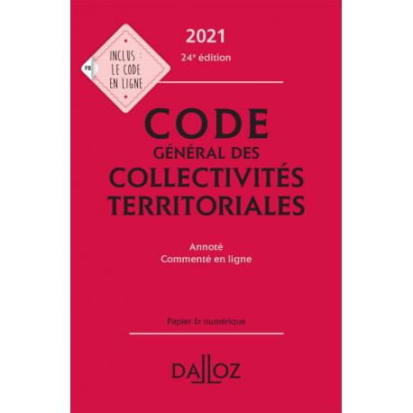 Code général des collectivités territoriales 2021, annoté et commenté en ligne - 24e ed.